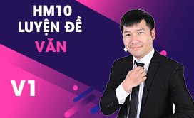 HM10 Luyện đề Ngữ văn (V1) (2017-2018)