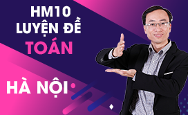 HM10 Luyện đề Toán (Hà Nội) (2017-2018)