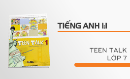 Tiếng Anh giao tiếp - Teen talk lớp 7