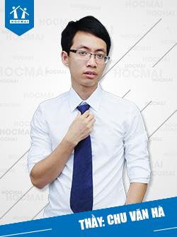 Thầy: Chu Văn Hà