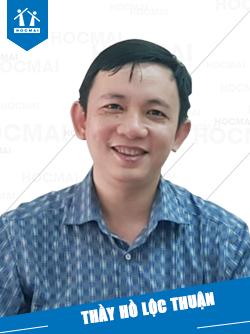 Thầy: Hồ Lộc Thuận